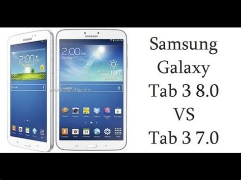 3 Vs Samsung Galaxy Tab samsung galaxy tab 3 7 inch vs 8 inch galaxy tab3 211 vs