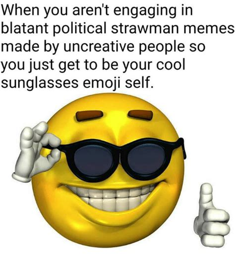 Meme Emoji - when you aren t engaging in blatant political strawman