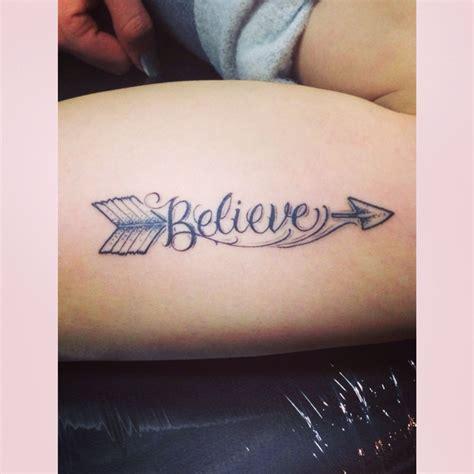 believe tattoo designs believe and arrow i it ideas