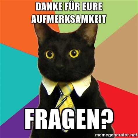Danke Meme - danke f 252 r eure aufmerksamkeit fragen business cat