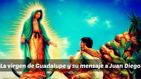 imagenes de la virgen de guadalupe y san juditas la virgen de guadalupe y su mensaje a juan diego youtube