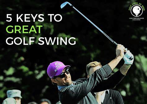 keys to golf swing the keys to a great golf swing