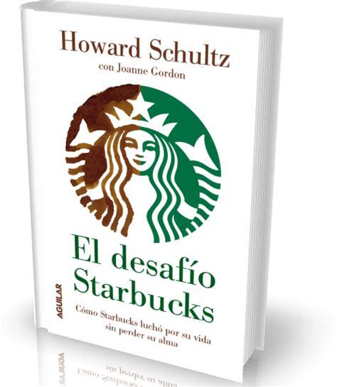 libro historia de un desafo la historia de starbucks y su fundador estilo de vida insider pro