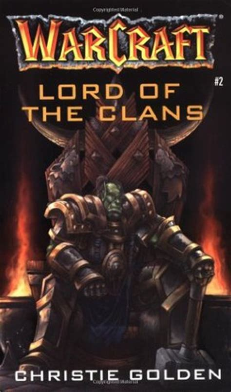 warcraft lord of the lord of the clans warcraft 2 by christie golden reviews discussion bookclubs lists