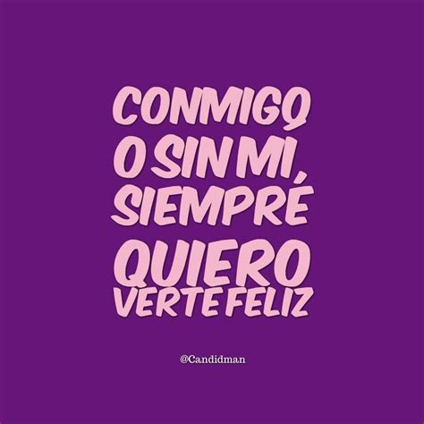 imagenes de yo solo quiero verte feliz best 25 quiero verte feliz ideas on pinterest frases de
