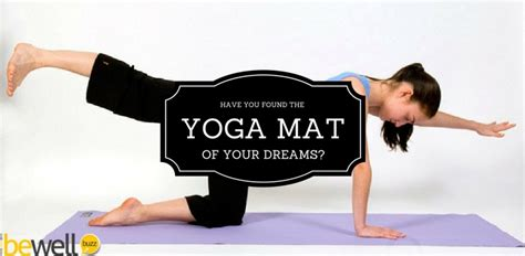 Where To Take The Mat by Find The Mat To Take Your Practice Up A Level Bewellbuzz