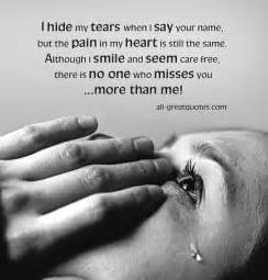 Hide my tears when i say your name but the pain in my heart is