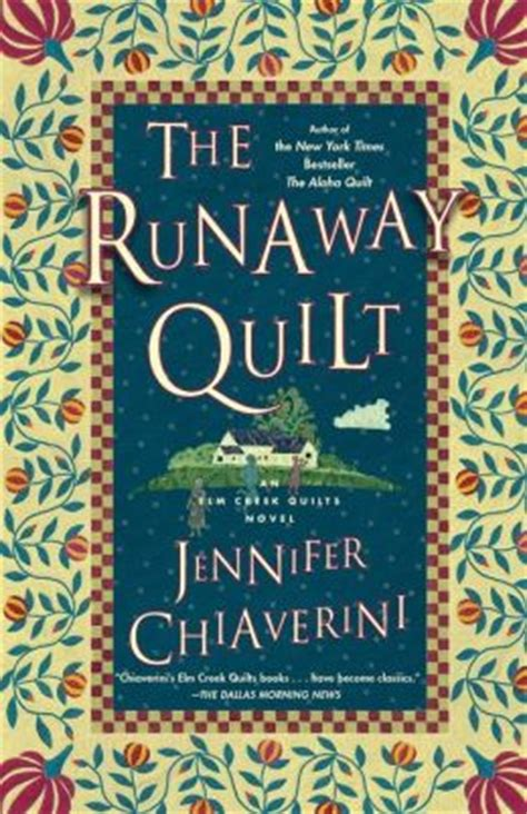 Quilt Book Series by The Runaway Quilt Elm Creek Quilts Series 4 By