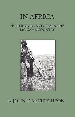 in africa adventures in the big country books in africa aventures in the big country