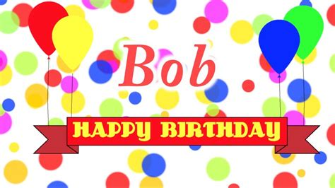 happy birthday bob song youtube
