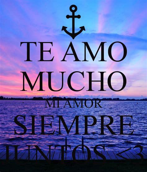 mi amor te amo mucho te amo mucho te amo mucho quotes quotesgram te amo