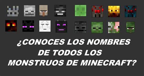 a todos los monstruos viral 237 zalo 191 conoces los nombres de todos los monstruos de minecraft
