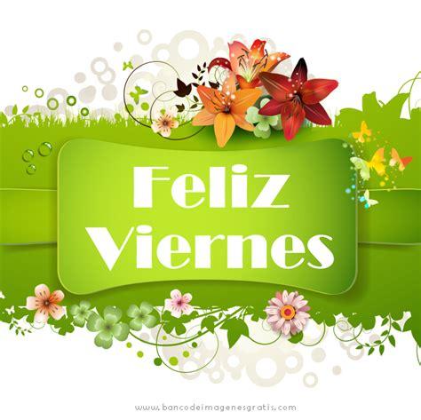 imagenes buenos dias feliz cumpleaños banco de im 193 genes mensajes de buenos d 237 as feliz viernes