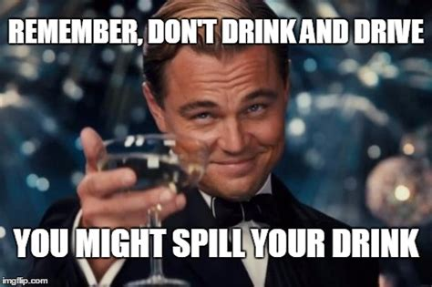 Drink Driving Meme - don t drink and drive meme t best of the funny meme