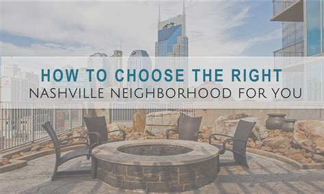 Choosing The Right For You by How To Choose The Right Nashville Neighborhood For You