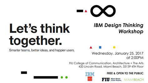 design thinking ibm lecture ibm design thinking workshop miami beach urban