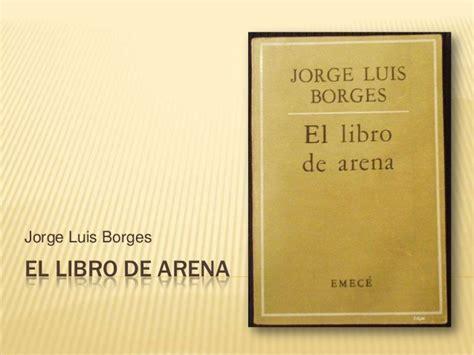 el libro de arena 8499089526 jorge luis borges quot el libro de arena quot