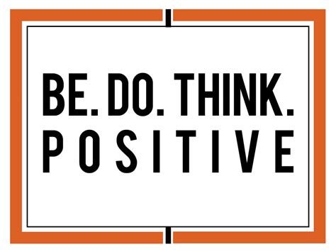 Think Be Positive be do think positive quote quotidian