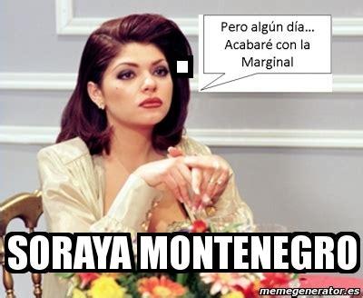 Soraya Montenegro Meme - meme personalizado soraya montenegro 1258379
