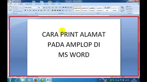 format print alamat di lop cara print alamat pada amplop di ms word youtube