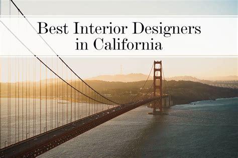 interior design in california 25 best interior designers in california the luxpad