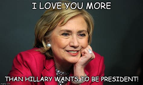 Love You More Meme - image tagged in hillary clinton valentine s day love