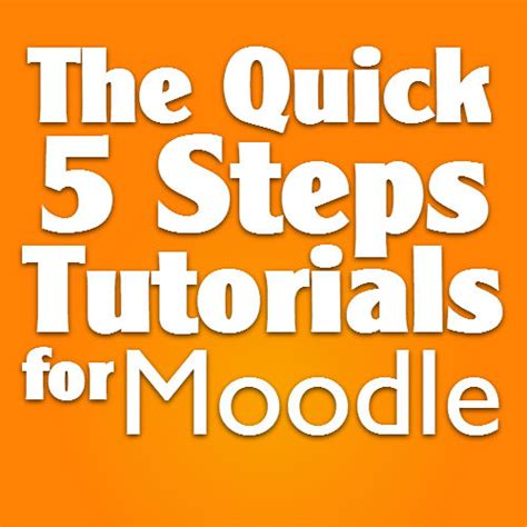 Quick Steps Tutorial Webucator - the quick 5 steps tutorials for moodle