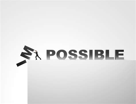 Im The the shortest distance between impossible and possible is