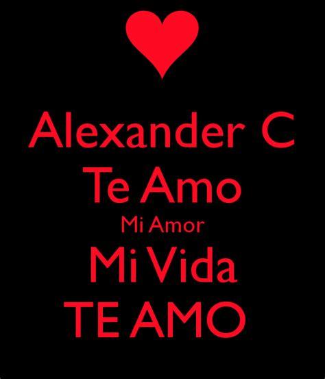 imagenes que digan te amo zaida alexander c te amo mi amor mi vida te amo poster