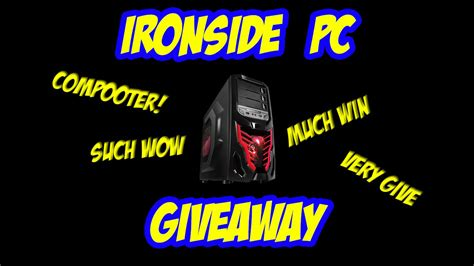 Ironside Computers Giveaway - ironside pc giveaway reminder youtube