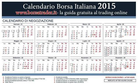Calendario Dei Giorni Festivi In Italia 2015 Calendario Borsa Italiana 2015 Chiusure E Orari Guida