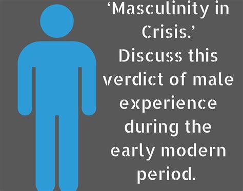 Masculinity In Crisis Essay by Babi A Fi Early Modern Gender