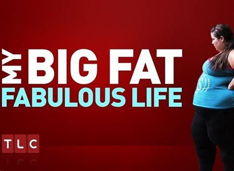 my big fat fabulous life podcast episode list tlc my big fat fabulous life trailer tv trailers com