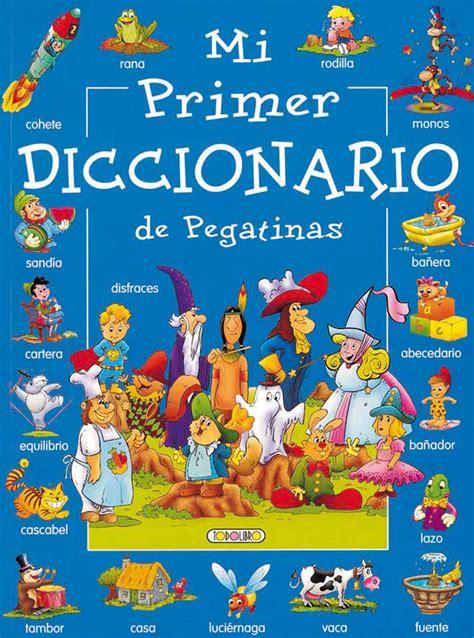 mi primer larousse de dibuja colorea recorta y pega todolibro castellano mi primer diccionario azul todo