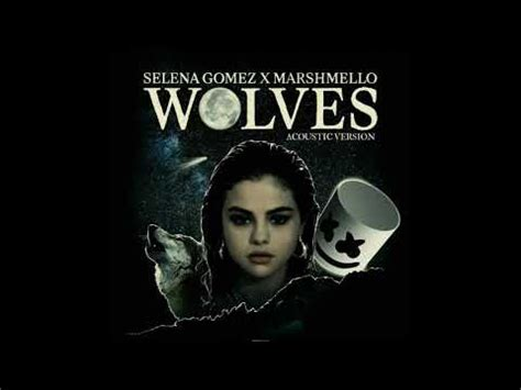 download mp3 selena gomez wolves 4 36 mb wolves acoustic version selena gomez marshmello