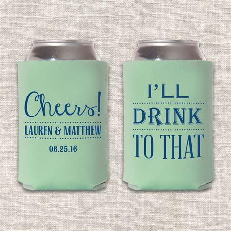 Cheers! I'll Drink To That! Wedding Koozie   Wedding Ideas