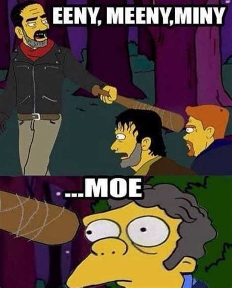 Moe Meme - eeny meeny miny moe the simpsons did it again