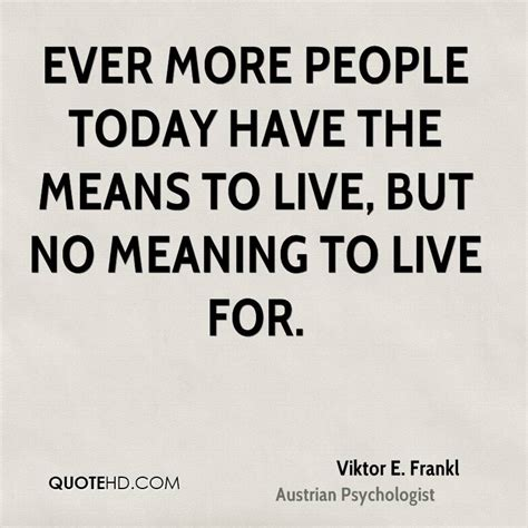 meaning today viktor e frankl quotes quotehd