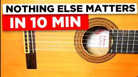 youtube tutorial nothing else matters gitarre lernen f 252 r anf 228 nger nothing else matters