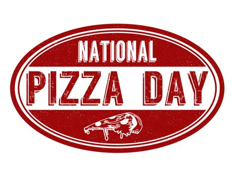 When Is 2018 National Pizza Day In 2017 2018 When Where Why How Is