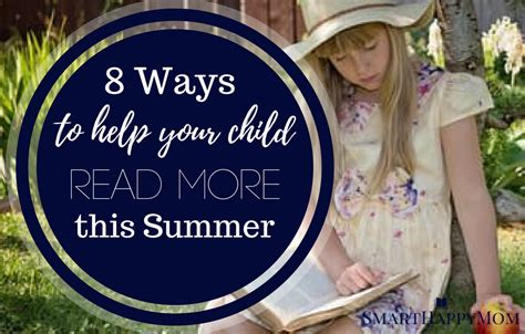 8 Ways To Encourage Your Children To Read by 8 Ways To Help Your Child Read More This Summer Smart