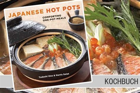 japanese hot pots comforting one pot meals japanese hot pots comforting one pot meals bento daisuki