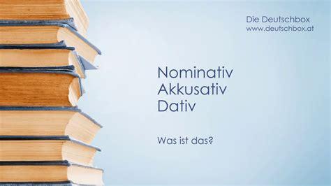 wann nominativ und akkusativ nominativ akkusativ dativ was ist das doovi