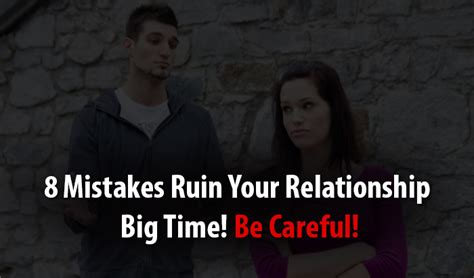 8 Mistakes We Repeat In Relationships by 8 Mistakes Ruin Your Relationship Big Time Be Careful