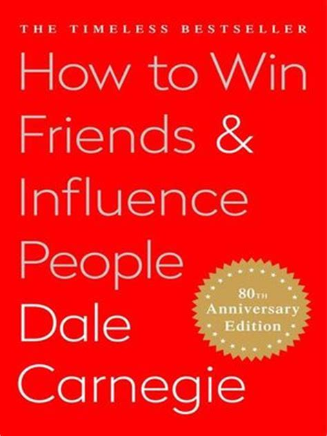 how to win friends how to win friends and influence people by dale carnegie 183 overdrive rakuten overdrive ebooks