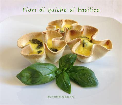 architettando in cucina fiori di quiche al basilico