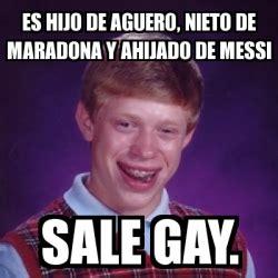 Gay Meme Generator - meme bad luck brian es hijo de aguero nieto de maradona