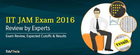 exam pattern of jam 2016 iit jam exam 2016 review by experts