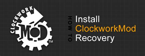 how to install clockworkmod recovery v4 cwm on samsung flash install clockworkmod recovery on android phone
