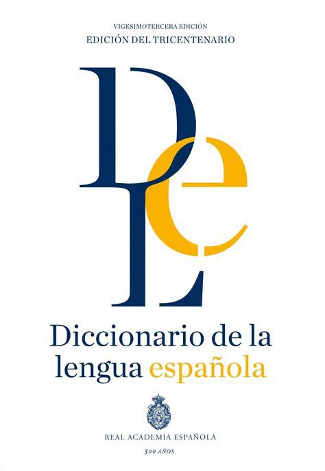 libro diccionario de la lengua naos arquitectura libros diccionario de la lengua espa 209 ola quot edici 211 n del tricentenario